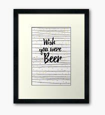Wish you were Beer Gerahmtes Wandbild
