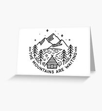 The mountains are waiting Greeting Card