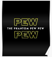 The Phantom Pew Pew Poster