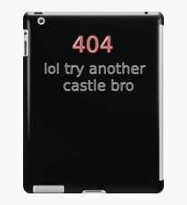 404 lol try another castle bro iPad Case/Skin