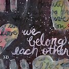 Project 321 - We Belong to Each Other by cehouston