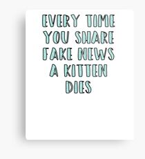 Every Time You Share Fake News a Kitten Dies Metal Print