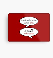 how do you know when you're in love? Metal Print