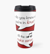 how do you know when you're in love? Travel Mug