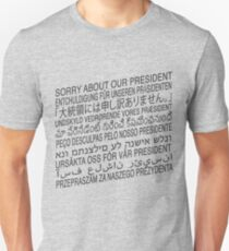 Sorry About Our President T-Shirt