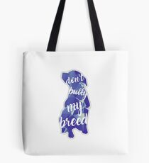 Don't Bully My Breed Tote Bag