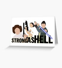 Strong as Hell (Galactic Gals Version) Greeting Card