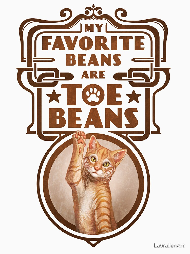 My Favorite Beans Are Toe Beans (Cat) by LauralienArt