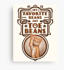 My Favorite Beans Are Toe Beans (Cat) Canvas Print