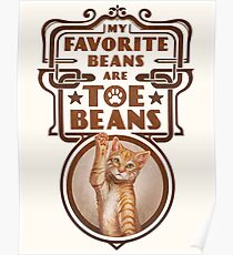 My Favorite Beans Are Toe Beans (Cat) Poster