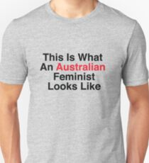 This Is What An Australian Feminist Looks Like Unisex T-Shirt