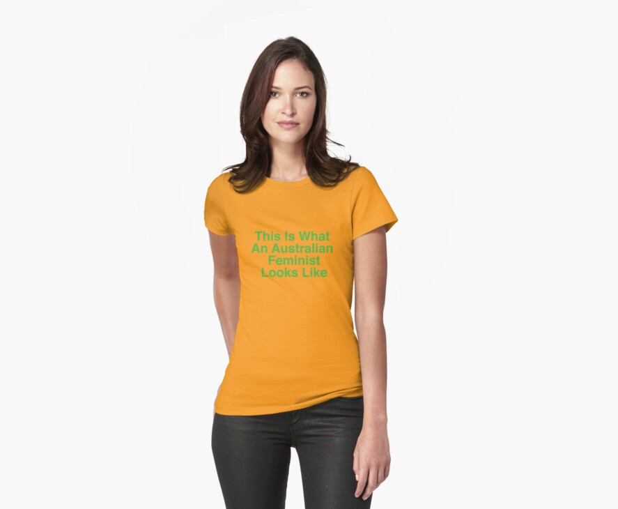 This Is What An Australian Feminist Looks Like (Classic Green & Gold) by TheDawnChorus