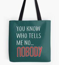 Nobody Tells Me No Tote Bag