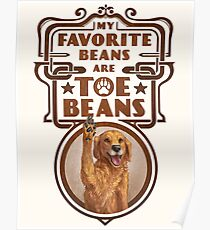 My Favorite Beans Are Toe Beans (Dog) Poster