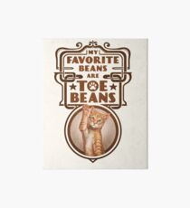 My Favorite Beans Are Toe Beans (Cat) Art Board Print