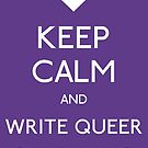 Keep Calm Queer Stories by phoenixreal