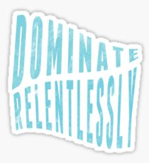 Dominate Relentlessly Active Sports Sticker