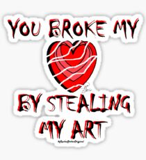 Art Thieves Broke Heart - Rasha Stokes Sticker