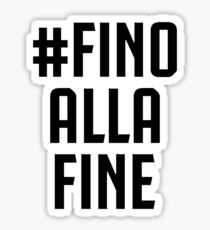 #FinoAllaFine BIG black Sticker