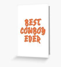BEST COWBOY EVER TSHIRT Greeting Card