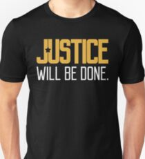 Justice will be done T-Shirt