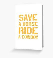 SAVE A HORSE RIDE A COWBOY TSHIRT Greeting Card