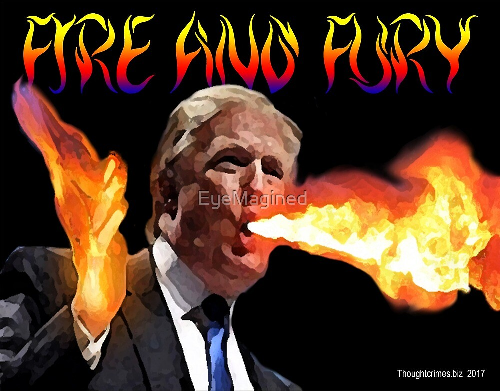 Trump: Fire and Fury by EyeMagined