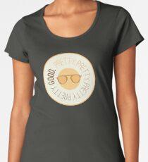 Pretty Pretty Pretty Pretty Good Women's Premium T-Shirt