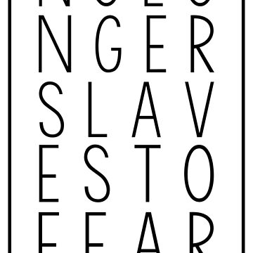 No Longer Slaves To Fear by heroics