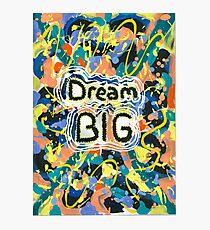 Dream Big Photographic Print