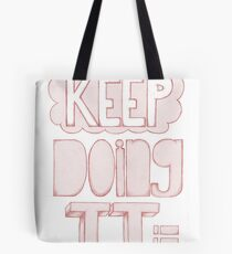 Keep Doing It Pink Tote Bag