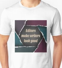 Editors make writers look good T-Shirt