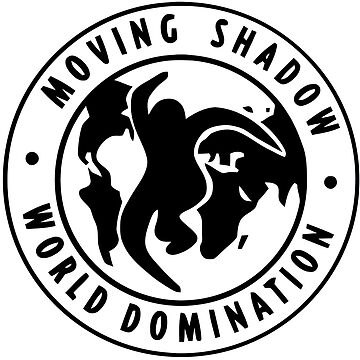 Moving Shadow World Domination  by JAC97