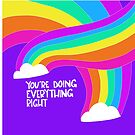 You're Doing Everything Right by Andrea Schroeder