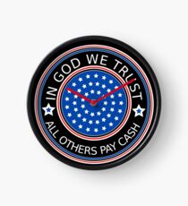 In God we trust - all others pay cash Clock