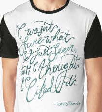 Louis Theroux Quote - What I'd Seen Graphic T-Shirt