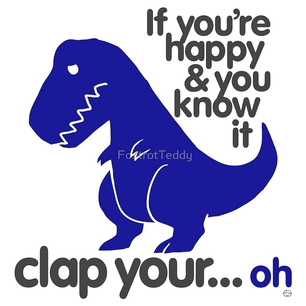 If you're happy and you know it T-Rex by FoxtrotTeddy