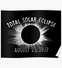 Total Solar Eclipse - August 21, 2017 Poster
