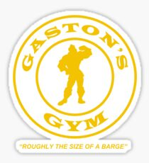 Gaston's Gym - Roughly the Size of a Barge Sticker