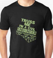 Truss Me I'm A Civil Engineer Unisex T-Shirt