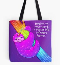 """""""Hold on to Your Weird"""" Rainbow Slothicorn Tote Bag"""