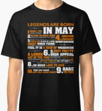 Legends are born in May T Shirt Cancer Pride Birthday Gift Classic T-Shirt