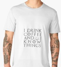 I drink coffee and I know tings Men's Premium T-Shirt