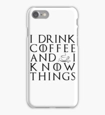 I drink coffee and I know tings iPhone Case/Skin