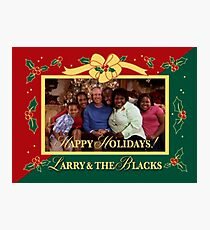 Happy Holidays From Larry and The Blacks Photographic Print