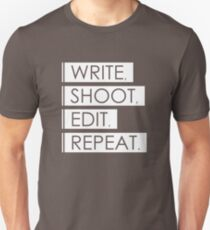 Write, Shoot, Edit, Repeat. Unisex T-Shirt