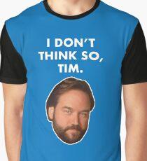 I Don't Think So, Tim (Al Borland) Graphic T-Shirt