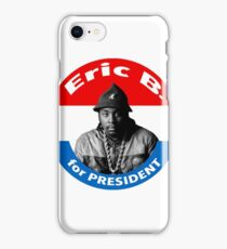 Eric B. For President iPhone Case/Skin