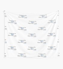 I want to be more than who I am. - Kate Beckett Wall Tapestry