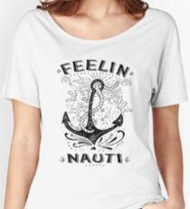 Feelin' Nauti Shirt, Boat Shirt, Sailing Shirt, Kayak Shirt Women's Relaxed Fit T-Shirt